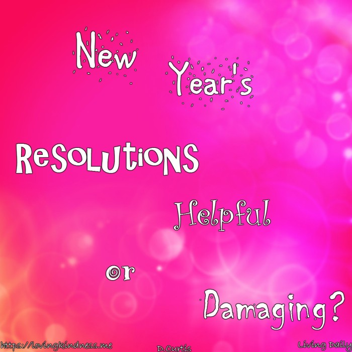 New Year's Resolutions: Are they helpful or damaging?